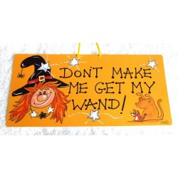 Witchy Hanging Sign Dont Make me get my Wand