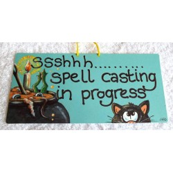 Witchy Hanging Sign Ssshhh Spell casting in progress